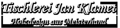 Holzdesign Jan Klamet | Tischlerei aus Meisterhand